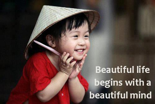 Beautiful life begins with a beautiful mind PIC amp; WISDOM