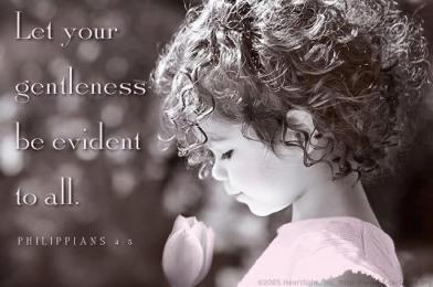 http://vjindigo.files.wordpress.com/2012/08/let-your-gentleness-be-evident-to-all.jpg
